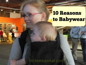 ten reasons to wear your baby