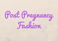 Post PregnancyFashion