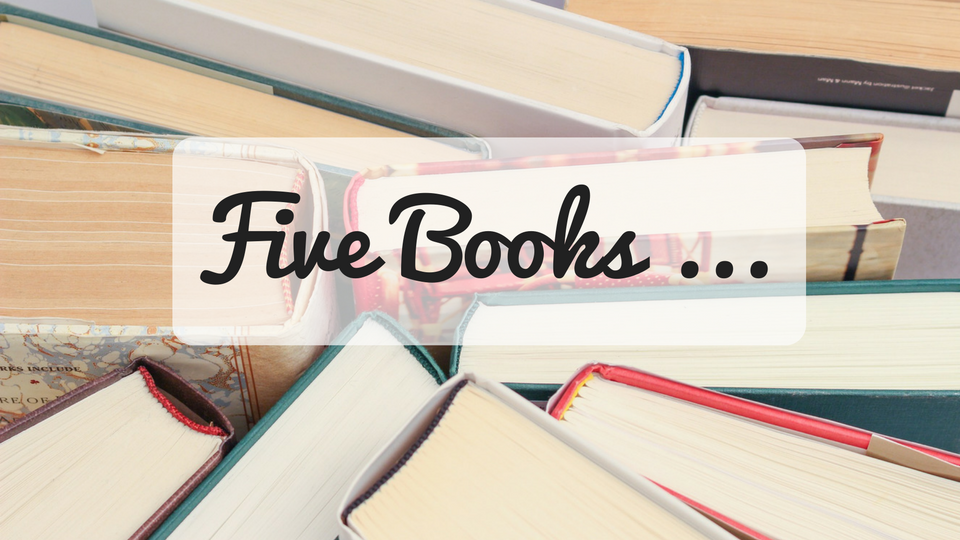 Five Books we have been reading