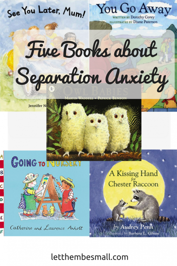 five books to help young children overcome separatifive books to help young children overcome separation anxietyno anxiety