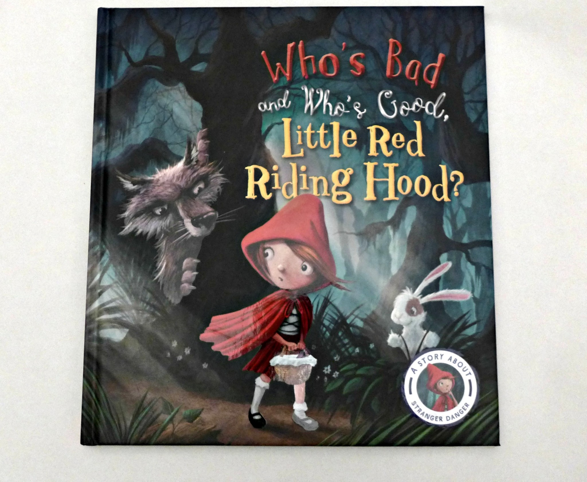 """stranger danger"" gone wrong Fairytales gone wrong: who's bad and who's good, little red riding hood: a story about stranger danger [steve smallman] on amazoncom free shipping on qualifying offers."