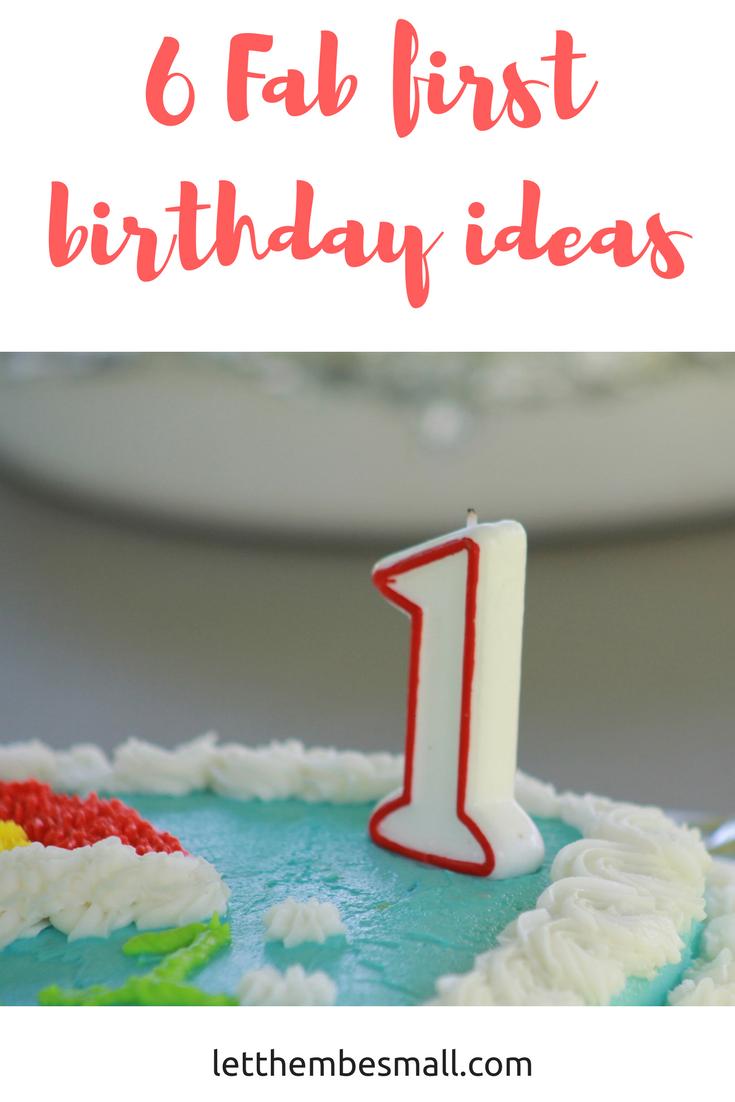 six fab first birthday ideas -